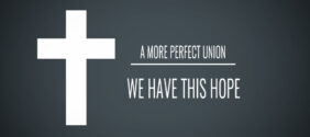 A More Perfect Union: We Have This Hope