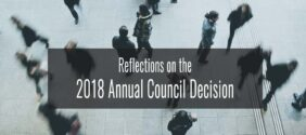 Reflections on the 2018 Annual Council Decision
