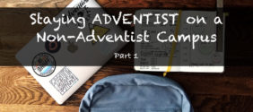 How to Stay Adventist on a Non-Adventist Campus, Part 1