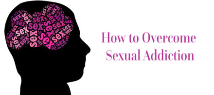 How to Overcome Sexual Addiction