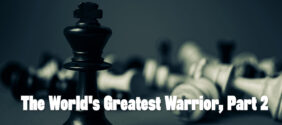 The World's Greatest Warrior, Part 2
