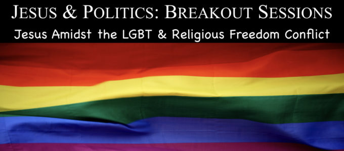 October 18, 2019 Jesus and Politics, Jesus Amidst the LGBT/Religious Freedom Conflict