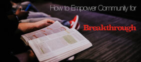 How to Empower Community for Breakthrough
